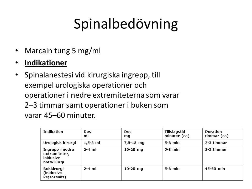 Spinalbedövning Marcain tung 5 mg/ml Indikationer Spinalanestesi vid kirurgiska ingrepp, till exempel urologiska operationer och operationer i nedre e
