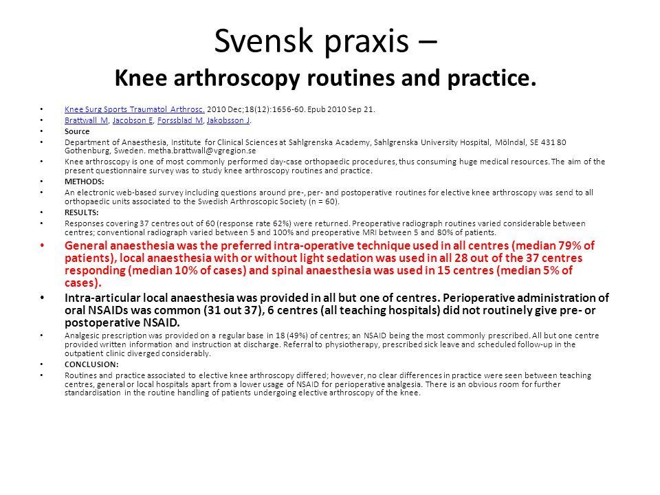 Svensk praxis – Knee arthroscopy routines and practice. Knee Surg Sports Traumatol Arthrosc. 2010 Dec;18(12):1656-60. Epub 2010 Sep 21. Knee Surg Spor