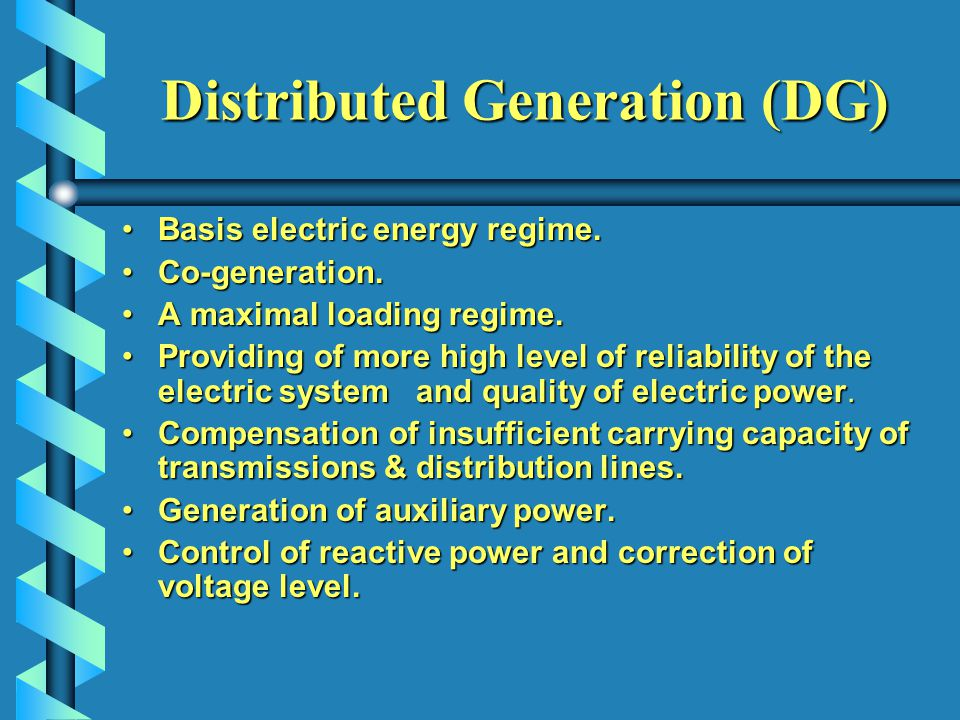 Distributed Generation (DG) Basis electric energy regime.Basis electric energy regime.