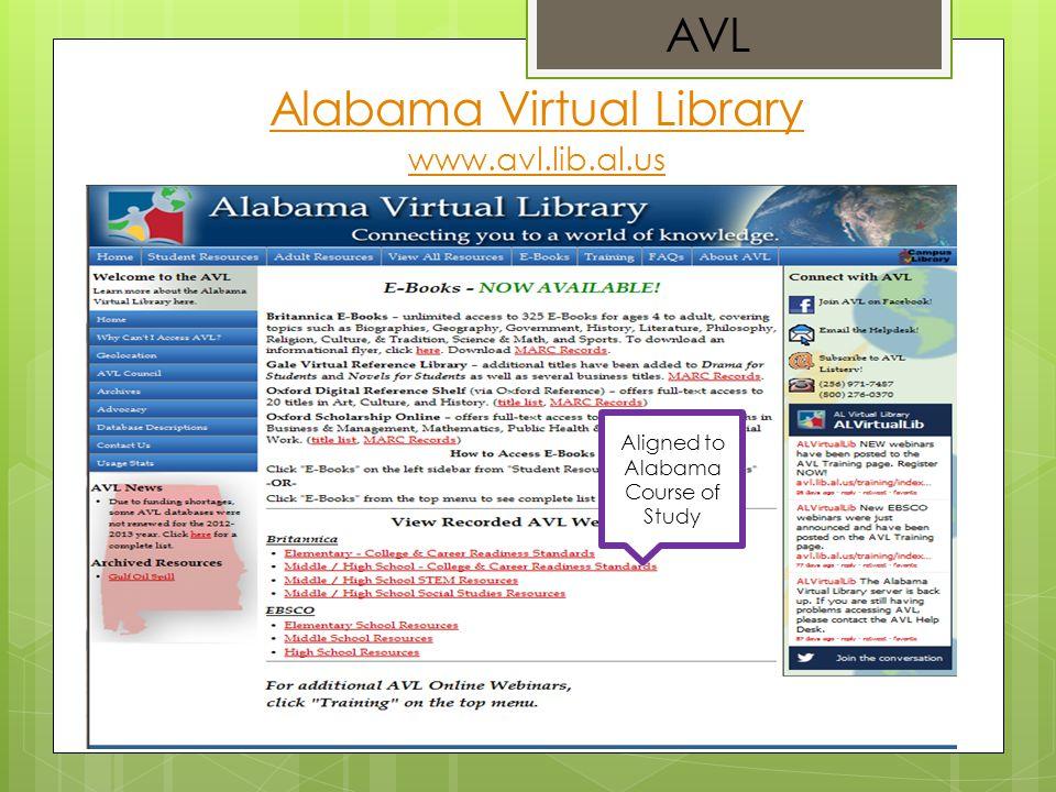 Alabama Virtual Library www.avl.lib.al.us Aligned to Alabama Course of Study AVL
