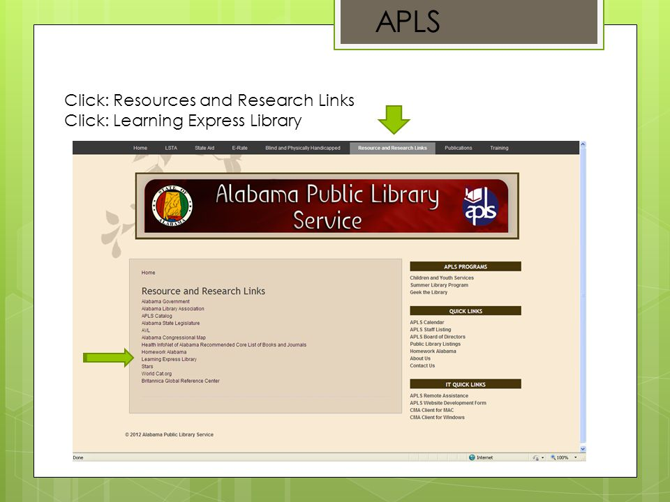 Click: Resources and Research Links Click: Learning Express Library APLS