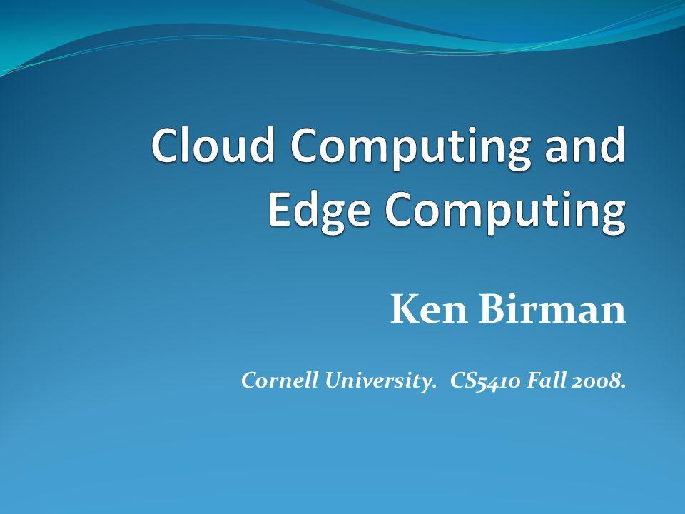 Ken Birman Cornell University. CS5410 Fall 2008.
