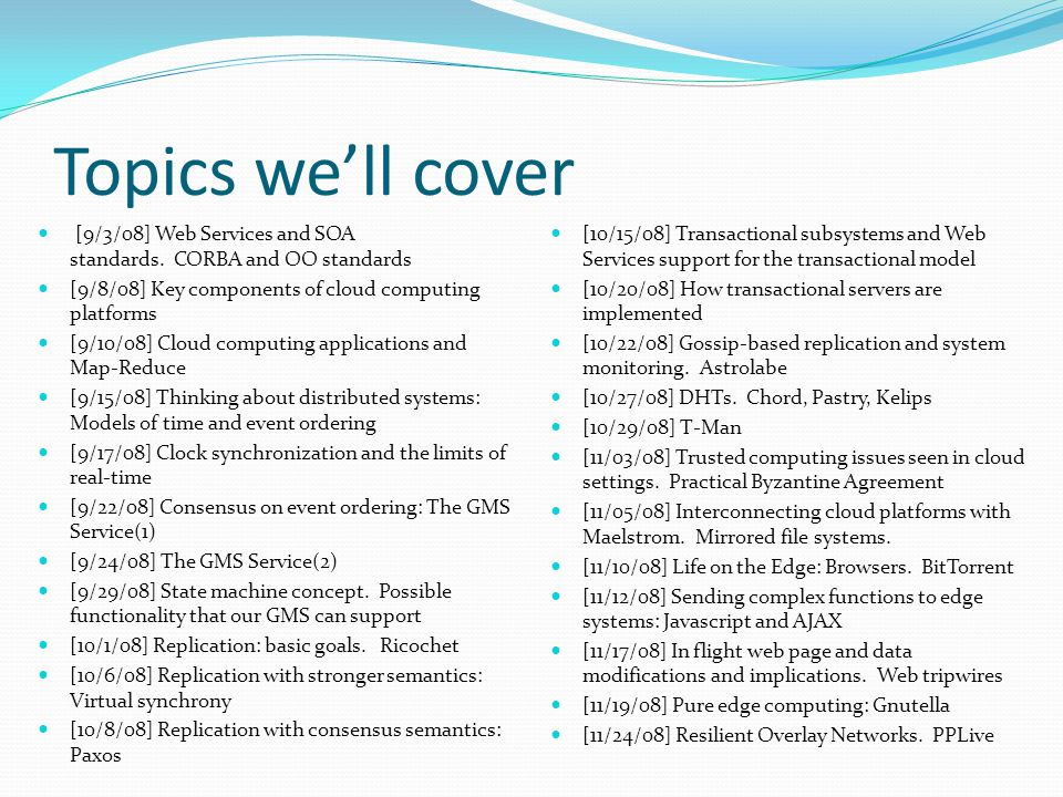 Topics we'll cover [9/3/08] Web Services and SOA standards.