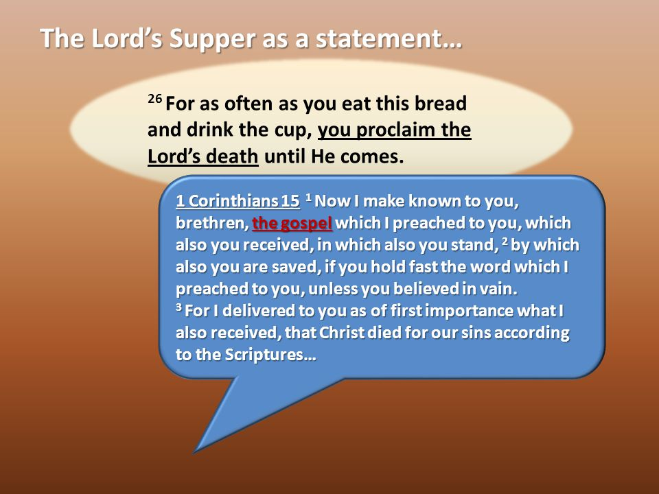 The Lord's Supper as a statement… Galatians 2 19 For through the Law I died to the Law, so that I might live to God.