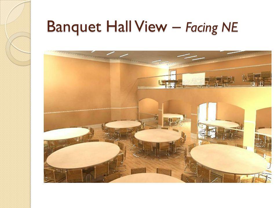 Banquet Hall View – Facing NE