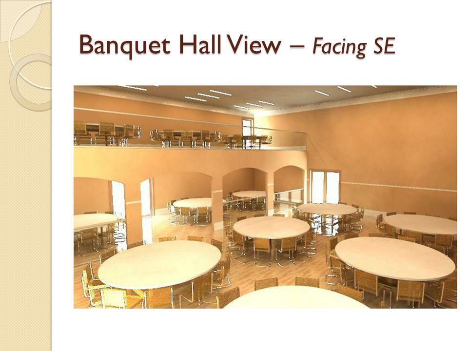 Banquet Hall View – Facing SE