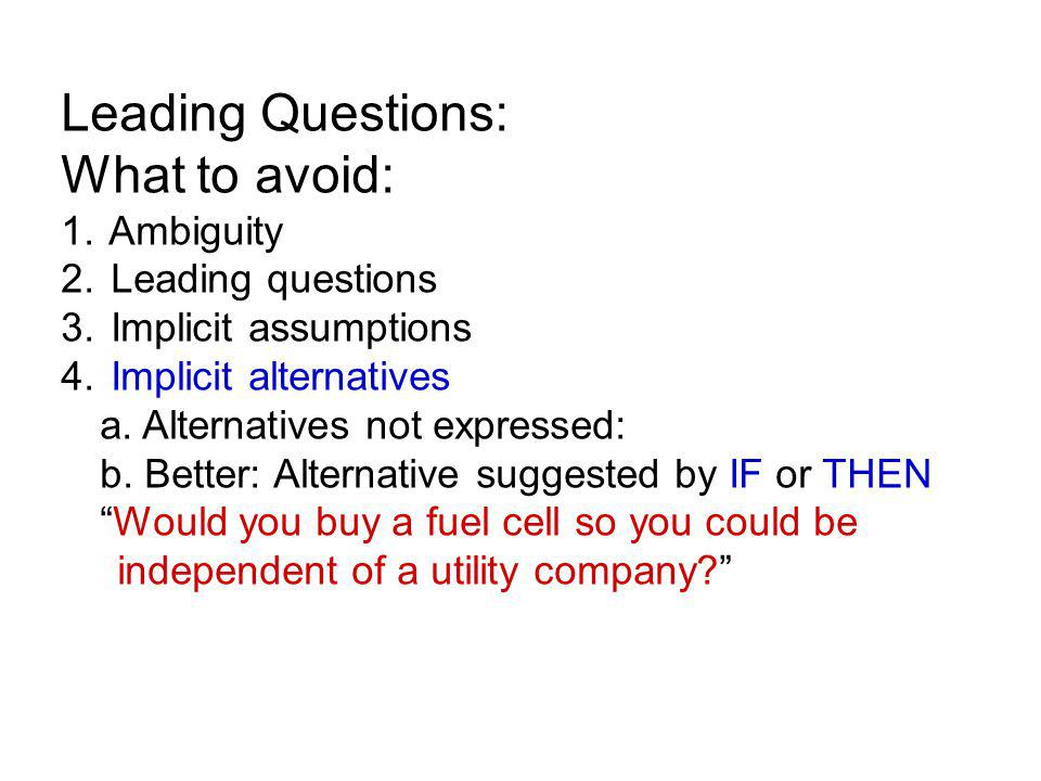 Leading Questions: What to avoid: 1. Ambiguity 2.