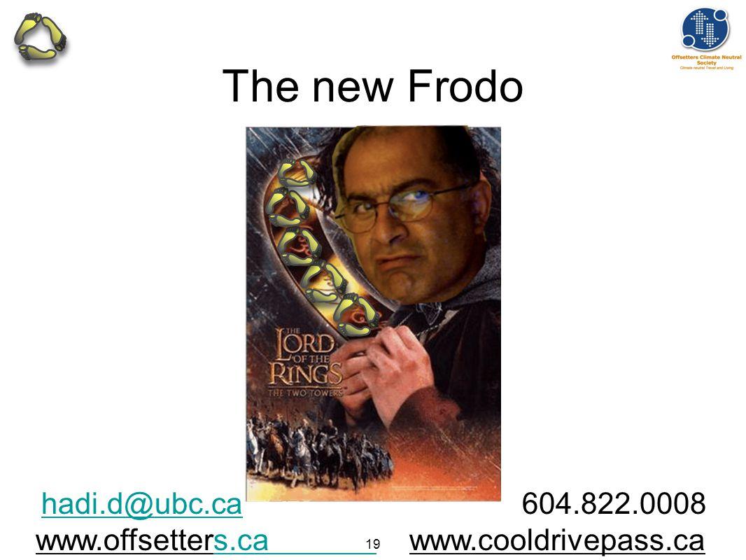 19 The new Frodo hadi.d@ubc.cahadi.d@ubc.ca 604.822.0008 www.offsetters.ca www.cooldrivepass.cas.ca