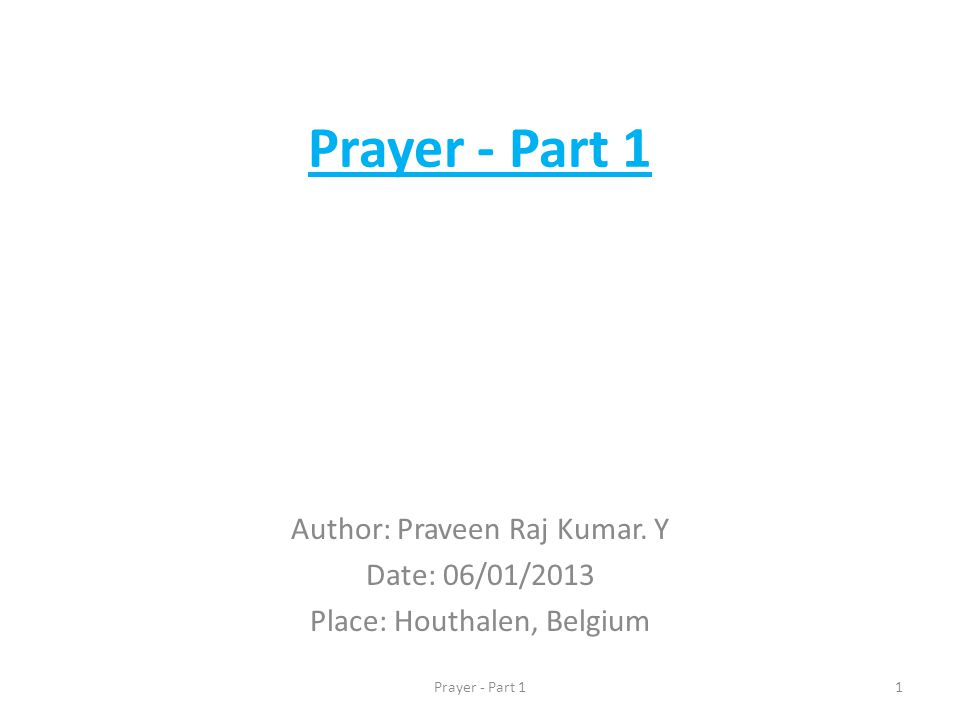 Prayer - Part 1 Author: Praveen Raj Kumar.