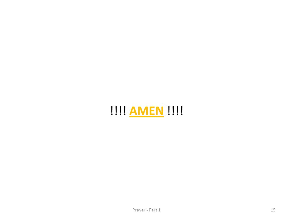 !!!! AMEN !!!! 15Prayer - Part 1