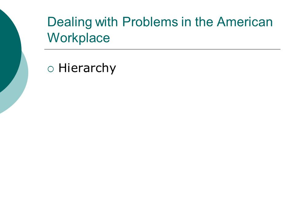 Dealing with Problems in the American Workplace  Hierarchy