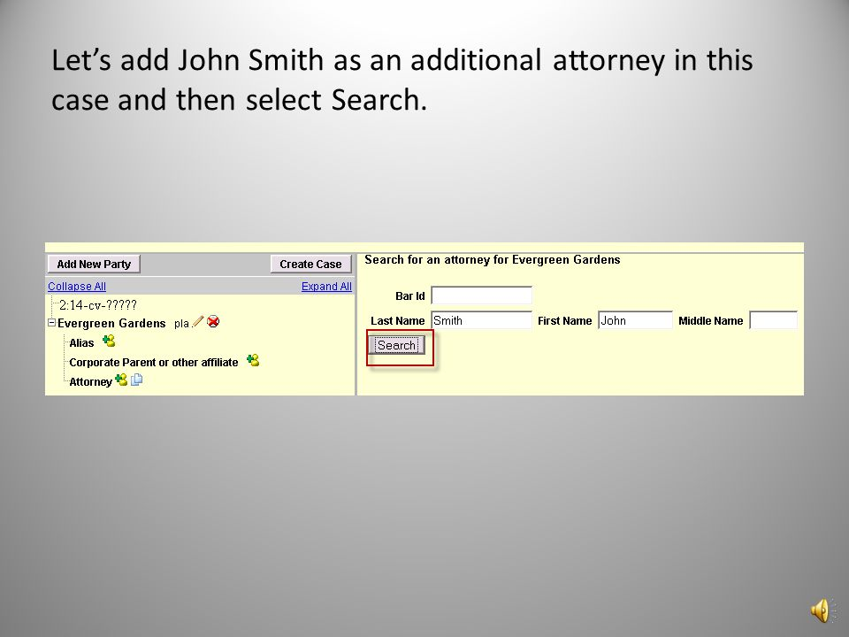 Let's add John Smith as an additional attorney in this case and then select Search.