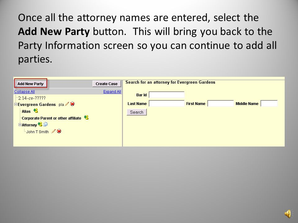 Once all the attorney names are entered, select the Add New Party button.