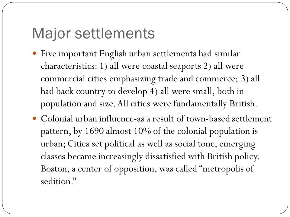 Major settlements Five important English urban settlements had similar characteristics: 1) all were coastal seaports 2) all were commercial cities emp