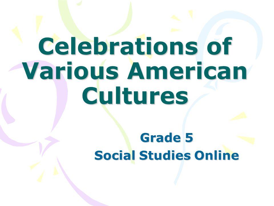 Celebrations of Various American Cultures Grade 5 Social Studies Online