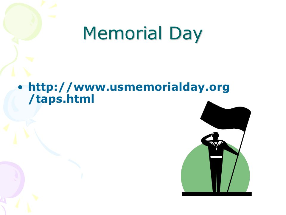 Memorial Day http://www.usmemorialday.org /taps.html