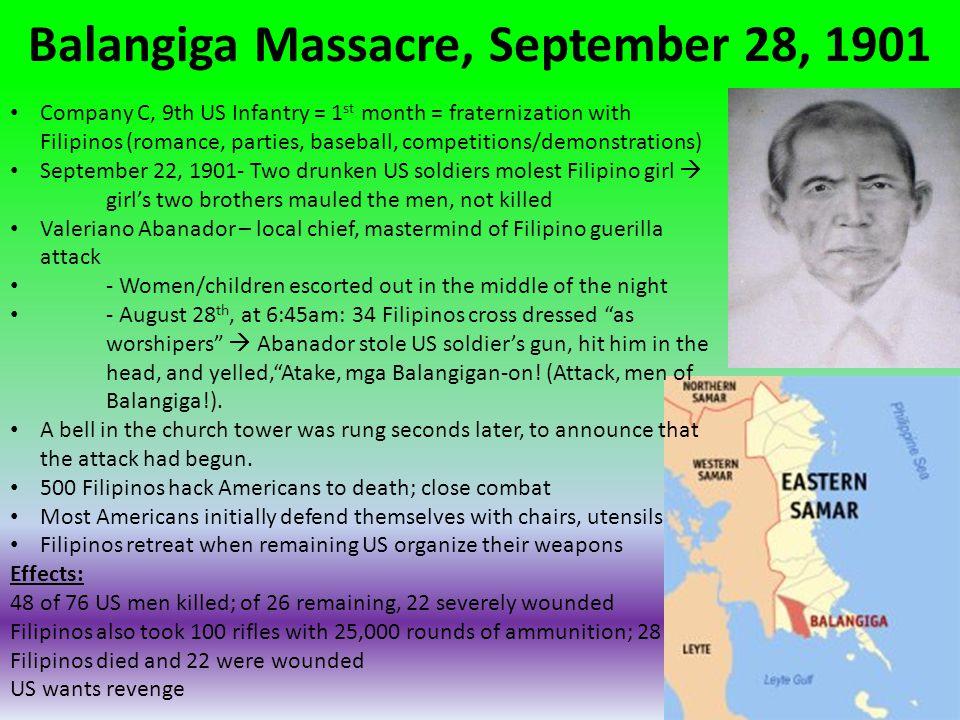 Balangiga Massacre, September 28, 1901 Company C, 9th US Infantry = 1 st month = fraternization with Filipinos (romance, parties, baseball, competitio