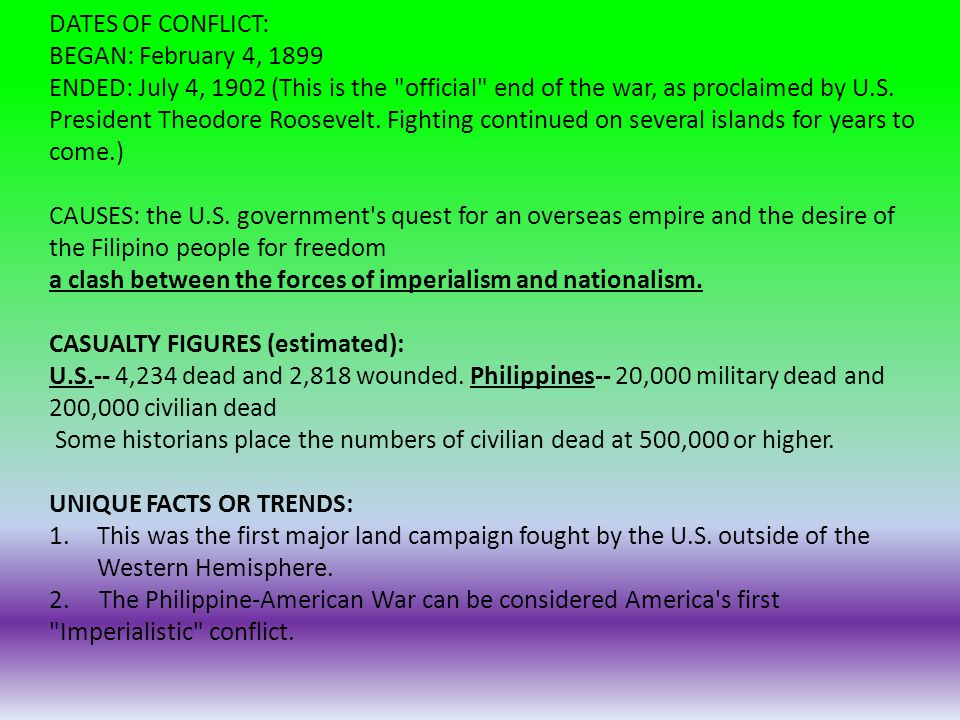 DATES OF CONFLICT: BEGAN: February 4, 1899 ENDED: July 4, 1902 (This is the