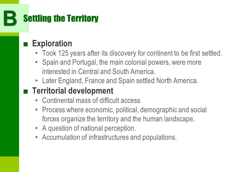 Settling the Territory ■ Exploration Took 125 years after its discovery for continent to be first settled.