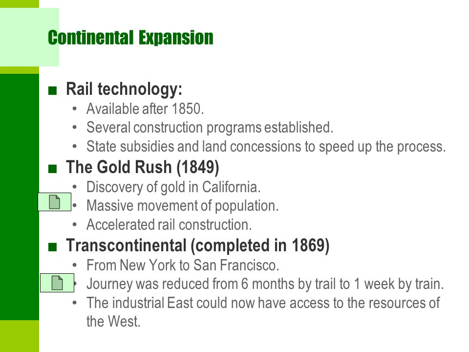 Continental Expansion ■ Rail technology: Available after 1850.