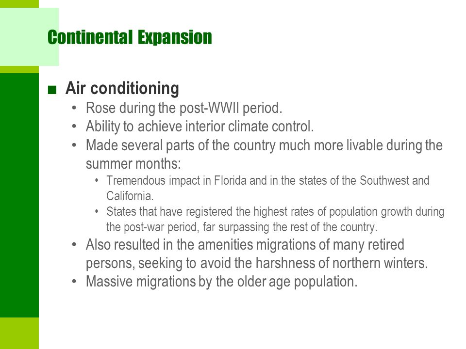 Continental Expansion ■ Air conditioning Rose during the post-WWII period.