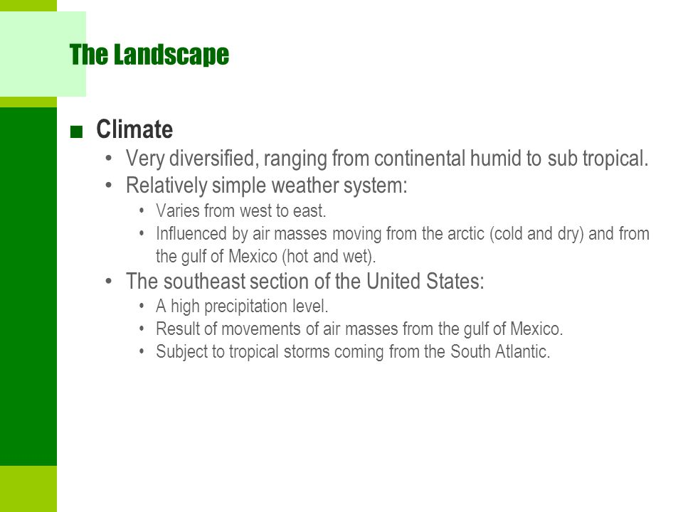 The Landscape ■ Climate Very diversified, ranging from continental humid to sub tropical.