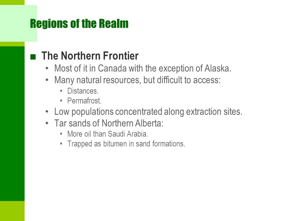 Regions of the Realm ■ The Northern Frontier Most of it in Canada with the exception of Alaska.