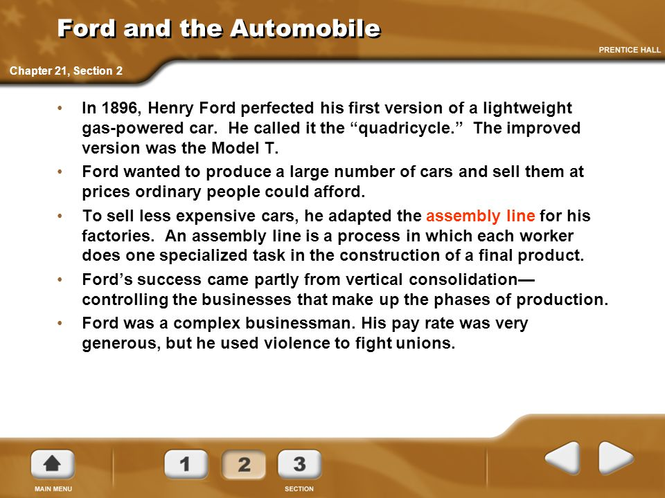 "Ford and the Automobile In 1896, Henry Ford perfected his first version of a lightweight gas-powered car. He called it the ""quadricycle."" The improved"