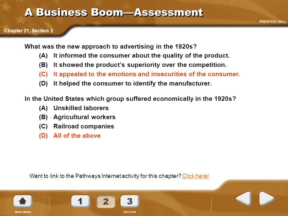 A Business Boom—Assessment What was the new approach to advertising in the 1920s? (A)It informed the consumer about the quality of the product. (B)It
