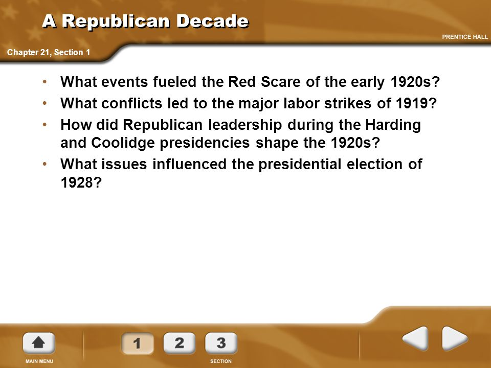 A Republican Decade What events fueled the Red Scare of the early 1920s? What conflicts led to the major labor strikes of 1919? How did Republican lea
