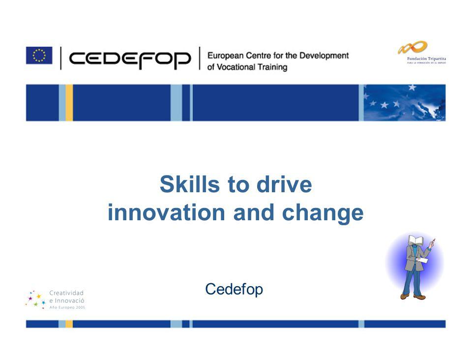1 24 - 25 November, 2009 Retos para una formación innovadora: Calidad y Competitividad Skills to drive innovation and change Cedefop