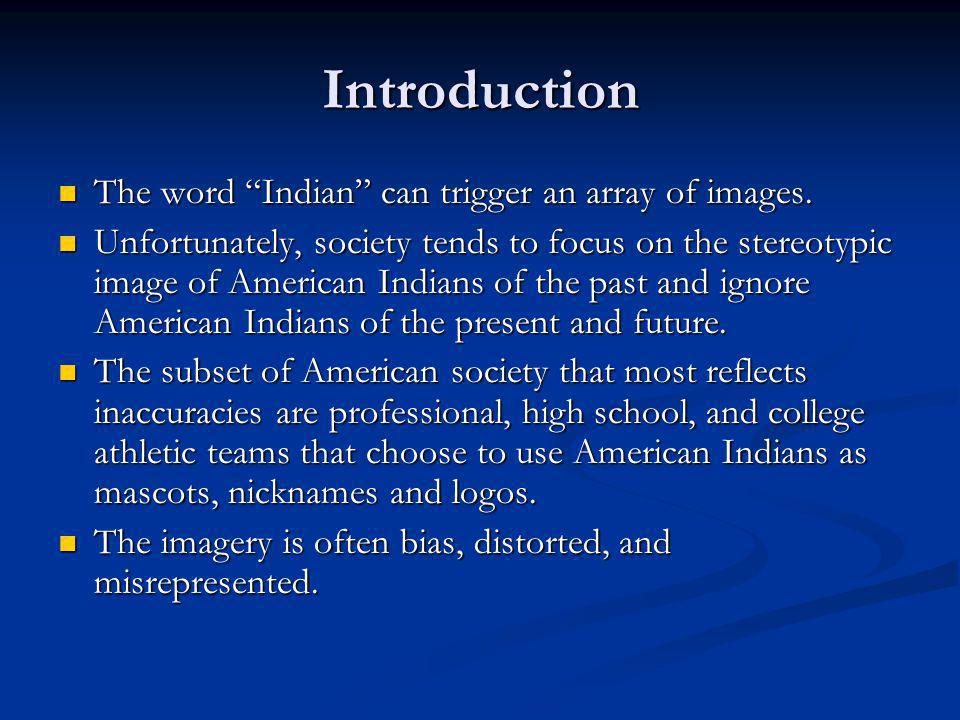 Introduction The word Indian can trigger an array of images.