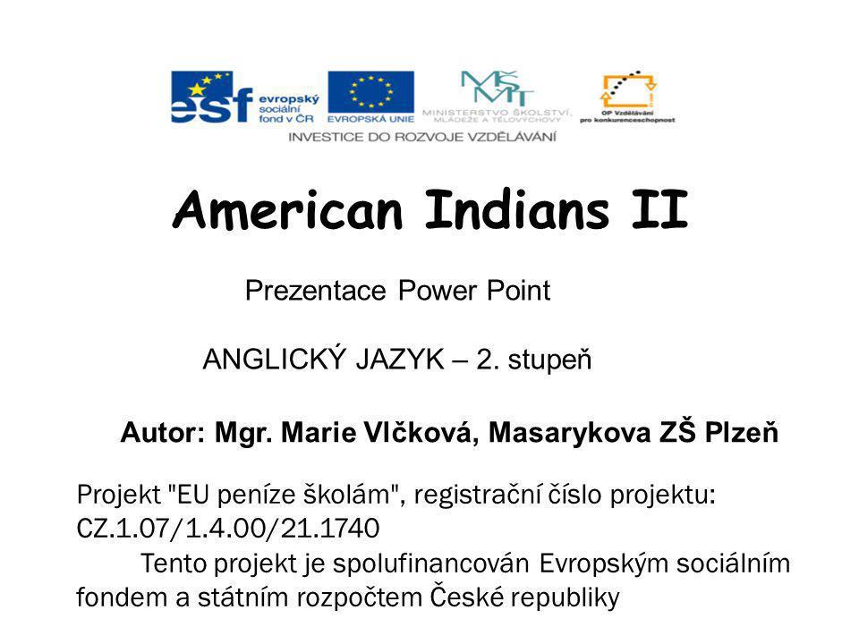 American Indians II Prezentace Power Point ANGLICKÝ JAZYK – 2.