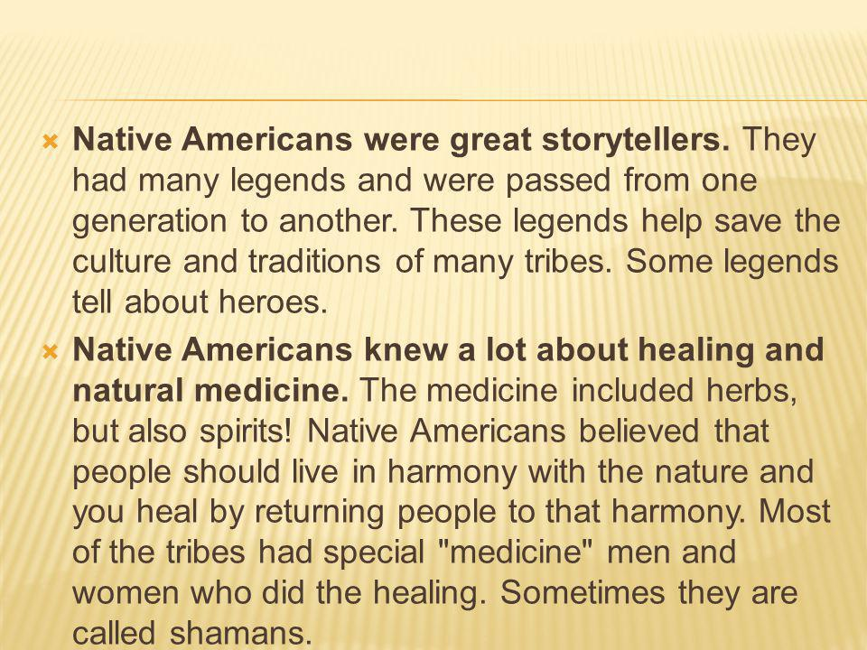  Native Americans were great storytellers.