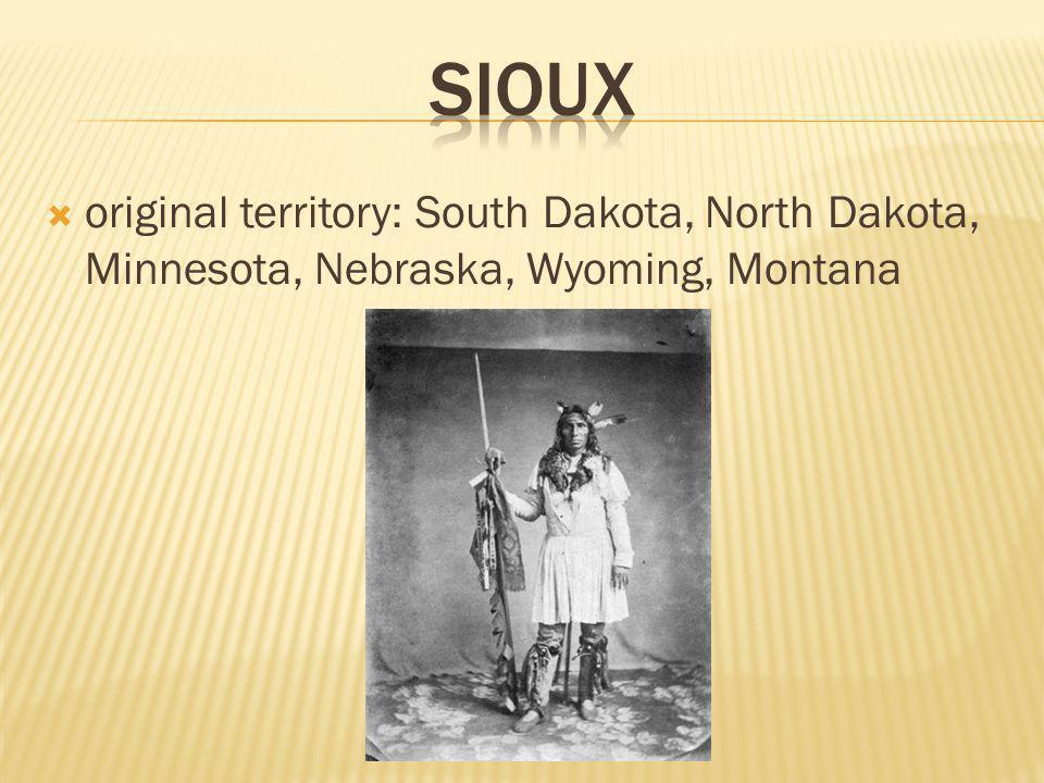  original territory: South Dakota, North Dakota, Minnesota, Nebraska, Wyoming, Montana