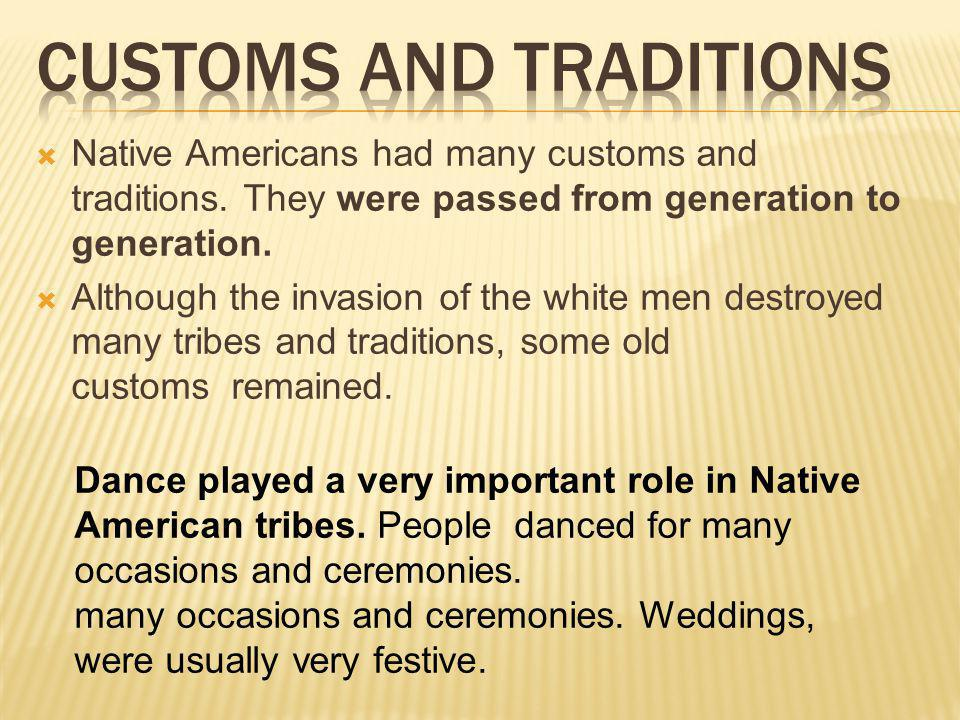  Native Americans had many customs and traditions.