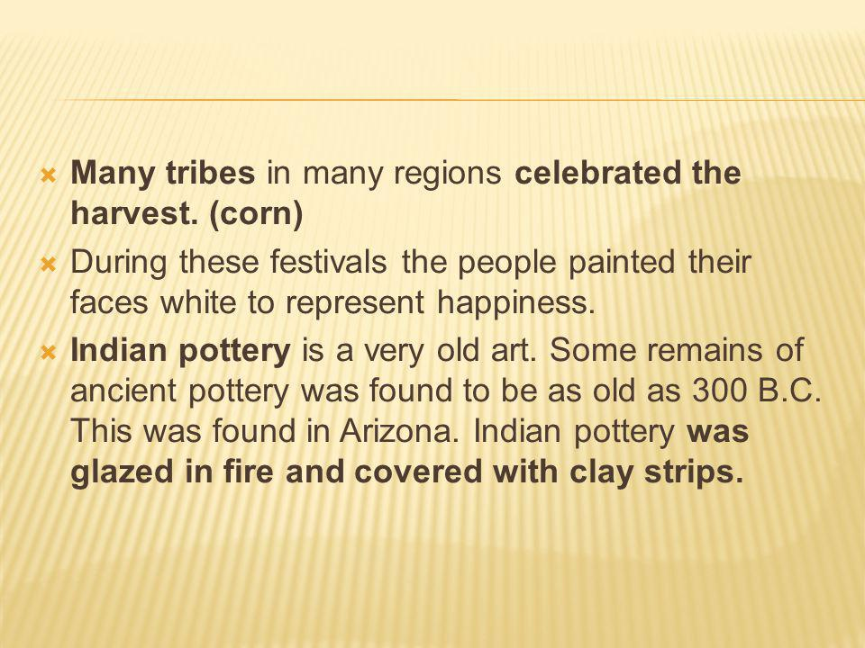  Many tribes in many regions celebrated the harvest.