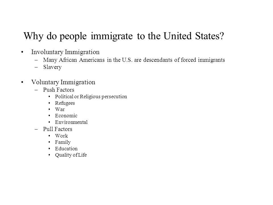 Why do people immigrate to the United States.