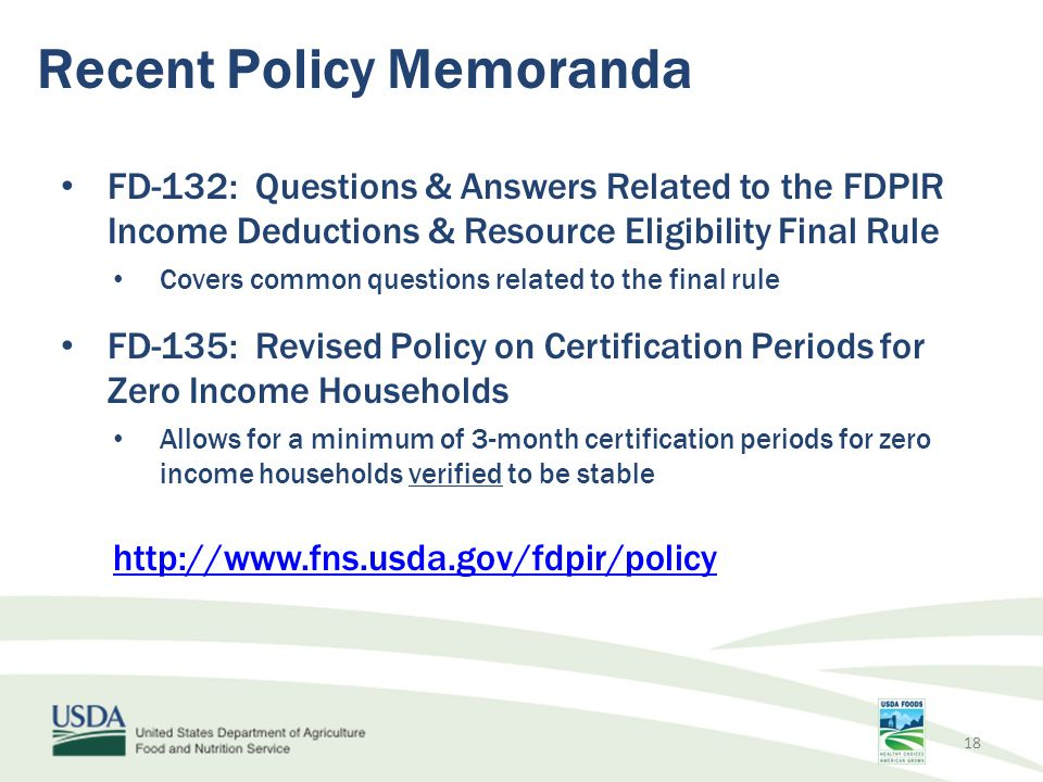Recent Policy Memoranda FD-132: Questions & Answers Related to the FDPIR Income Deductions & Resource Eligibility Final Rule Covers common questions r