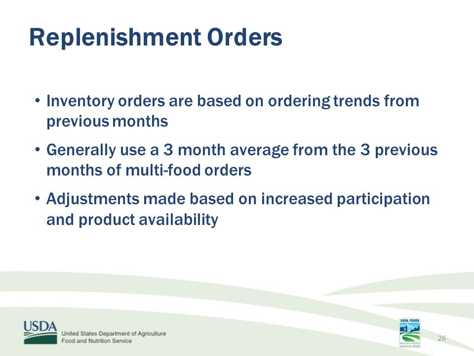 Inventory orders are based on ordering trends from previous months Generally use a 3 month average from the 3 previous months of multi-food orders Adj