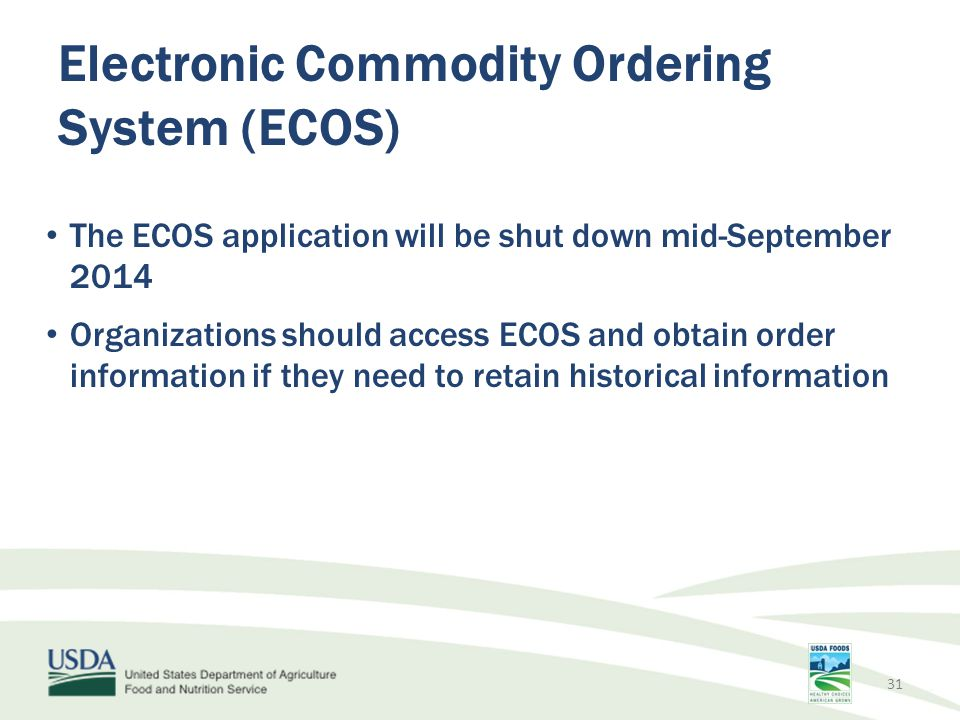 The ECOS application will be shut down mid-September 2014 Organizations should access ECOS and obtain order information if they need to retain histori