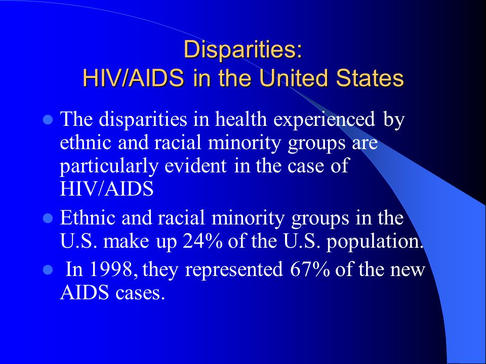HIV/AIDS Disproportionately Impacts Latinos The Latino population is the second ethnic/racial minority group, most highly impacted by HIV/AIDS in the United States (U.S.).