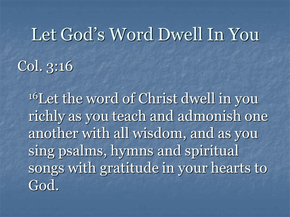 Let God's Word Dwell In You Col.