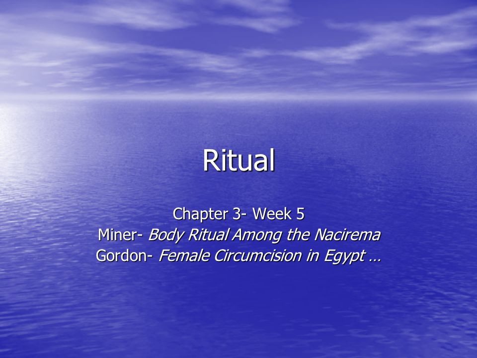 Ritual Rituals involve: Rituals involve: –Predictability –Some times change Turner's definition Turner's definition – Ritual is a stereotyped sequence of activities involving gestures, words & objects, performed in a sequestered place & designed to influence magical forces on behalf of actor's goals & interests. Durkheim's definition Durkheim's definition – True nature of religion is ritual participation. Wallace's definition Wallace's definition – Ritual is the primary phenomenon of religion, religion in action; the cutting edge of the tool.