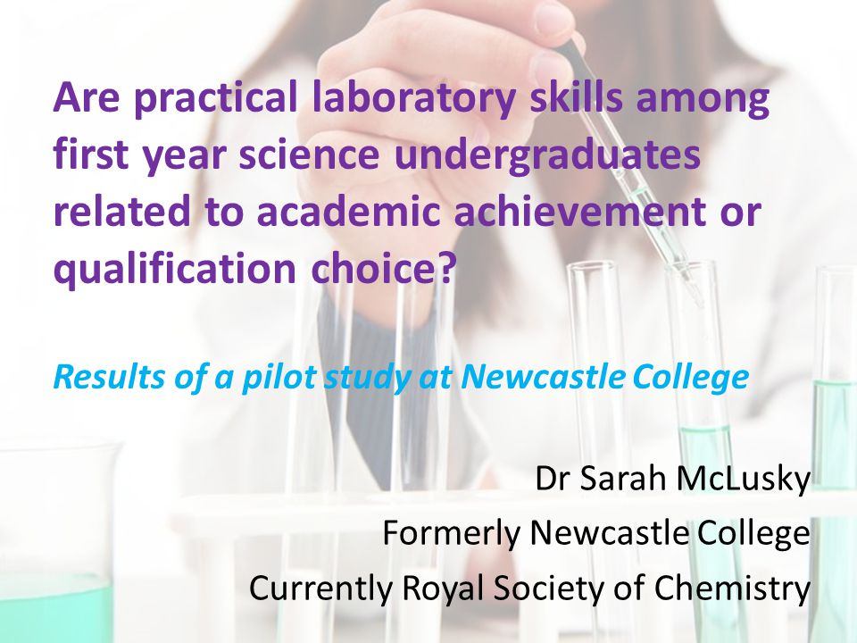 Are practical laboratory skills among first year science undergraduates related to academic achievement or qualification choice.