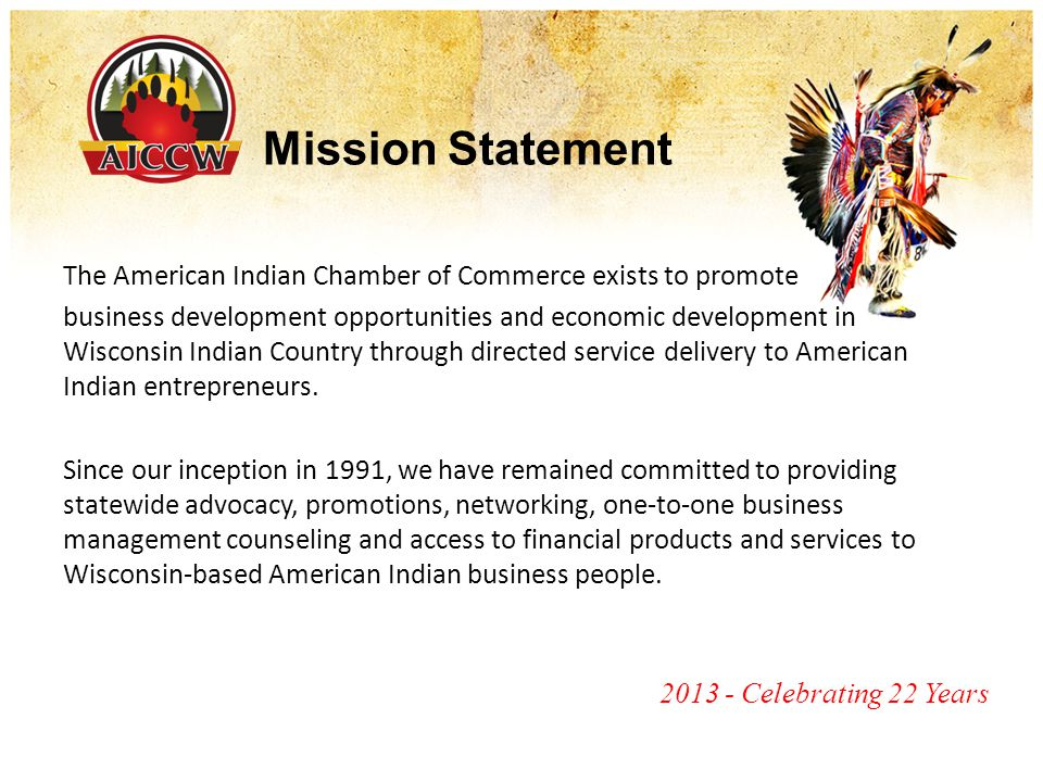 Background Formed in 1991 - 22 years of continuous operations 501(c)(3) non profit organization Creates visibility for Indian owned businesses Provides networking/business development opportunities Collaborates with government agencies on special projects Provides technical assistance and mentoring to individual businesses Provides assistance in obtaining government certifications (e.g.