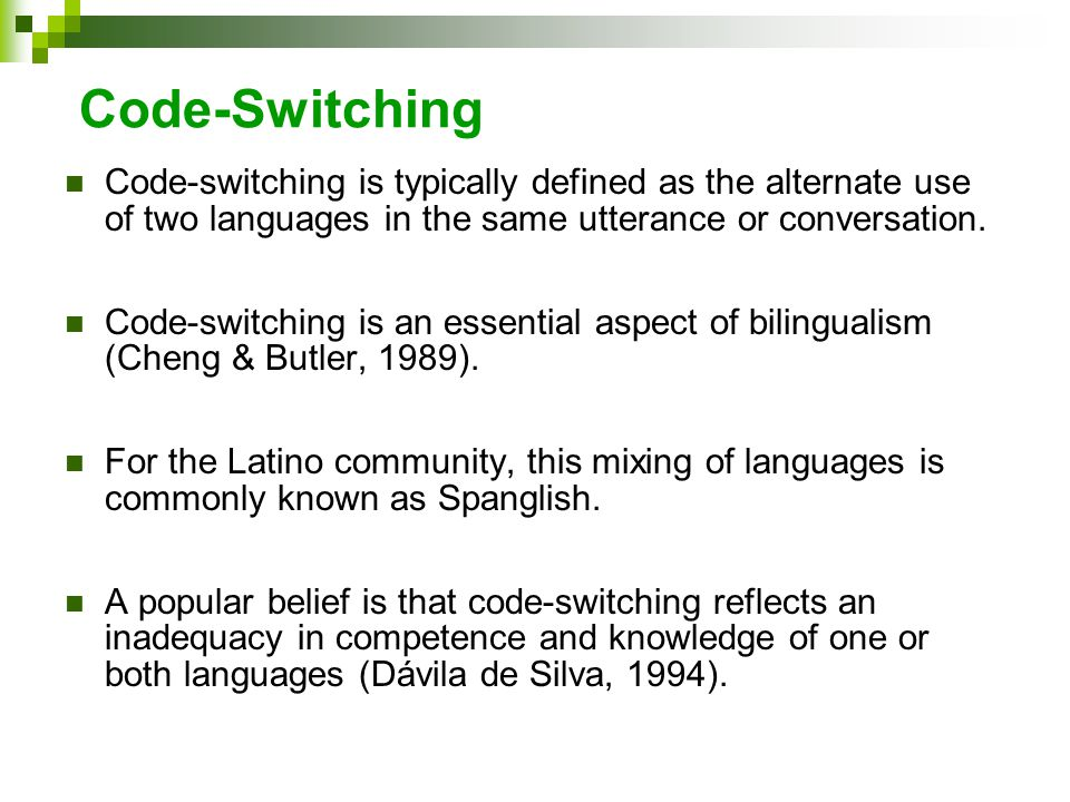 Code-Switching Code-switching is typically defined as the alternate use of two languages in the same utterance or conversation.