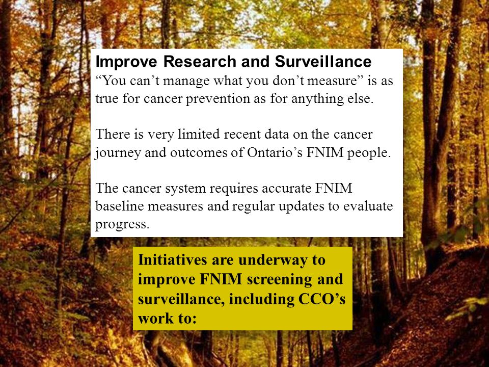 """Improve Research and Surveillance """"You can't manage what you don't measure"""" is as true for cancer prevention as for anything else. There is very limit"""
