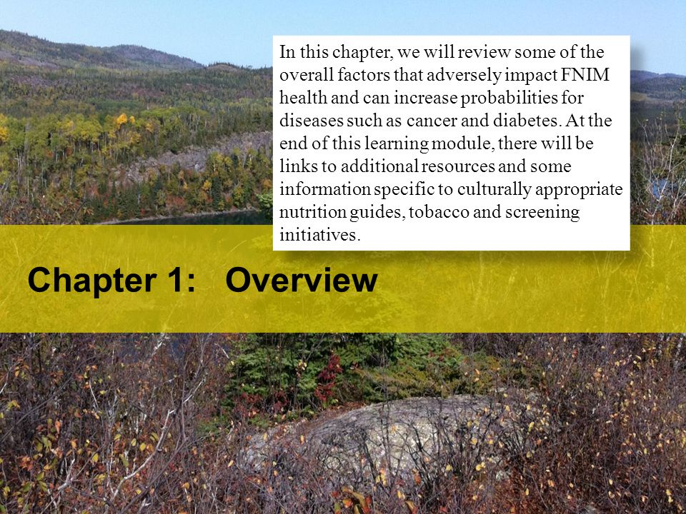 Chapter 1: Overview In this chapter, we will review some of the overall factors that adversely impact FNIM health and can increase probabilities for d