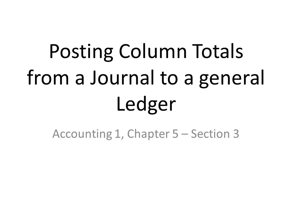 Journal Entries That Are NOT to be Posted Individually Forwarding totals ( Carried Forward and Brought Forward ) Amounts recorded in special amount columns (Sales Credit and Cash Debit and Credit) The General Debit and General Credit column totals